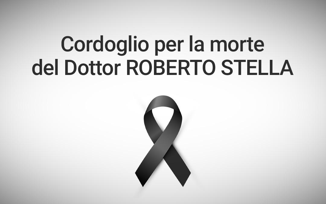 Cordoglio per la scomparsa del collega e amico Dottor Roberto Stella